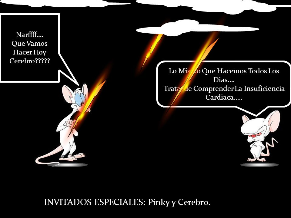 INVITADOS ESPECIALES: Pinky y Cerebro.