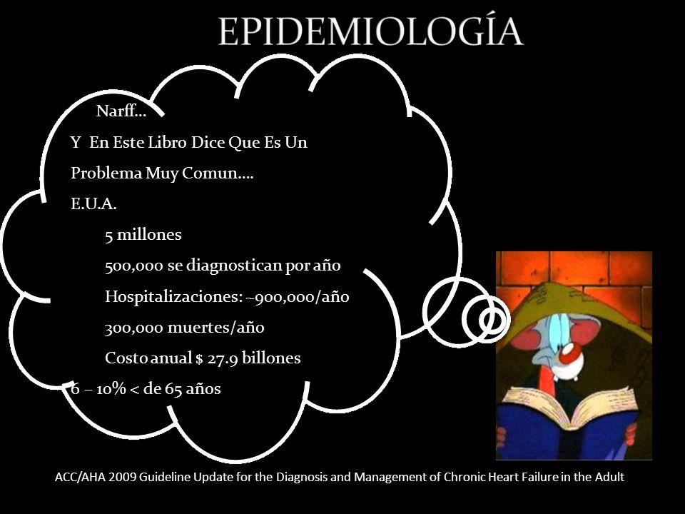 EPIDEMIOLOGÍA Narff… Y En Este Libro Dice Que Es Un Problema Muy Comun…. E.U.A. 5 millones. 500,000 se diagnostican por año.