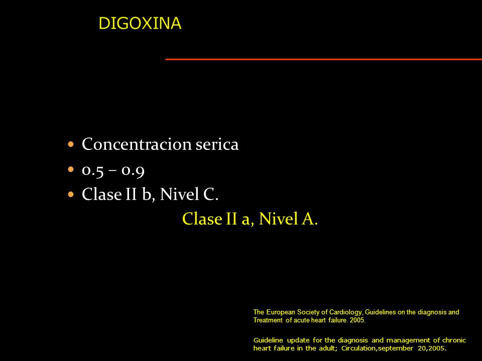 Concentracion serica 0.5 – 0.9 Clase II b, Nivel C.