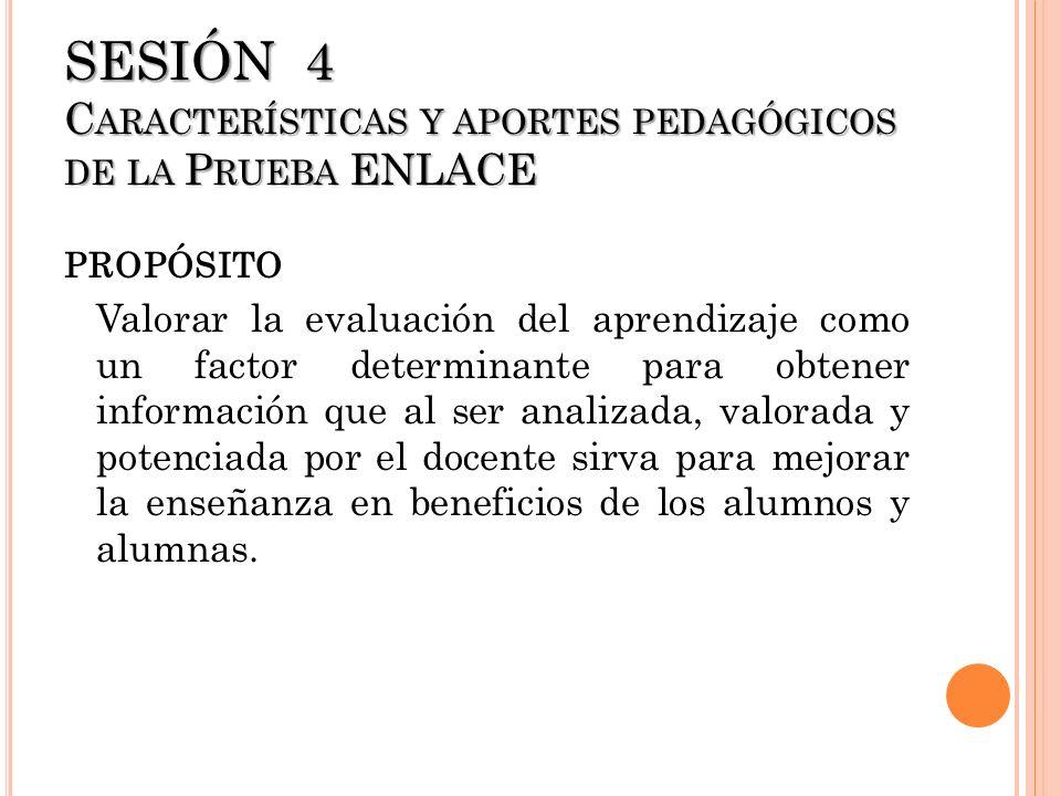 SESIÓN 4 Características y aportes pedagógicos de la Prueba ENLACE
