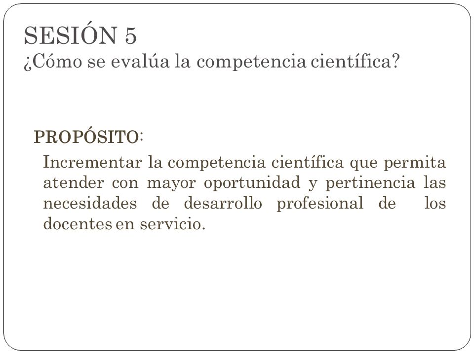 SESIÓN 5 ¿Cómo se evalúa la competencia científica
