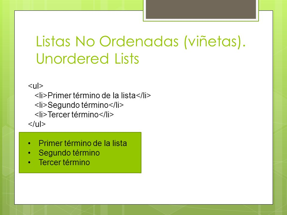 Listas No Ordenadas (viñetas). Unordered Lists