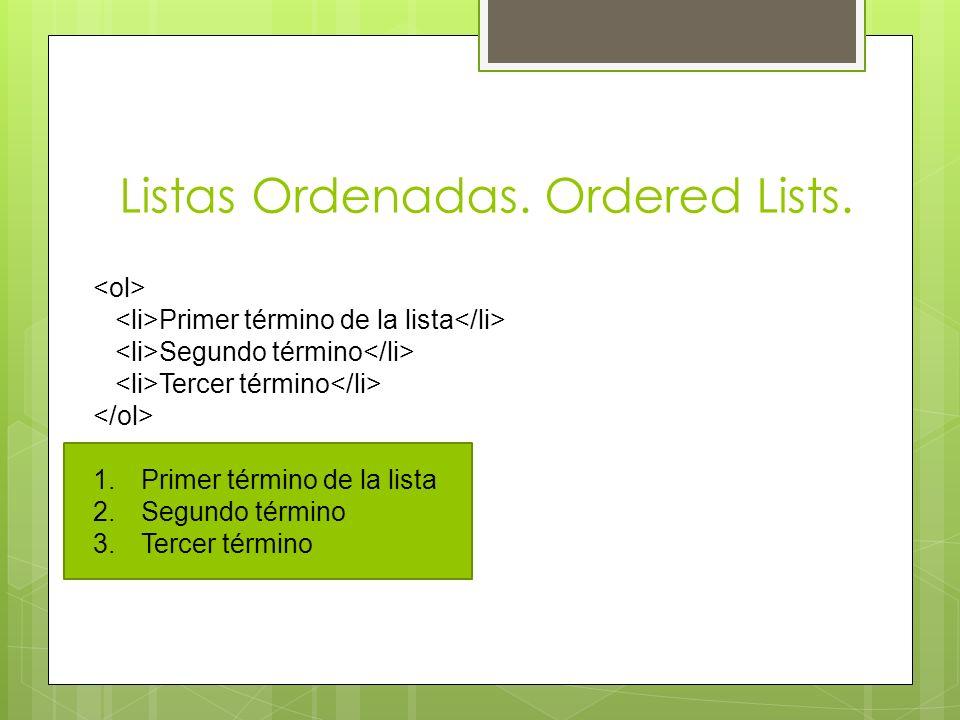 Listas Ordenadas. Ordered Lists.