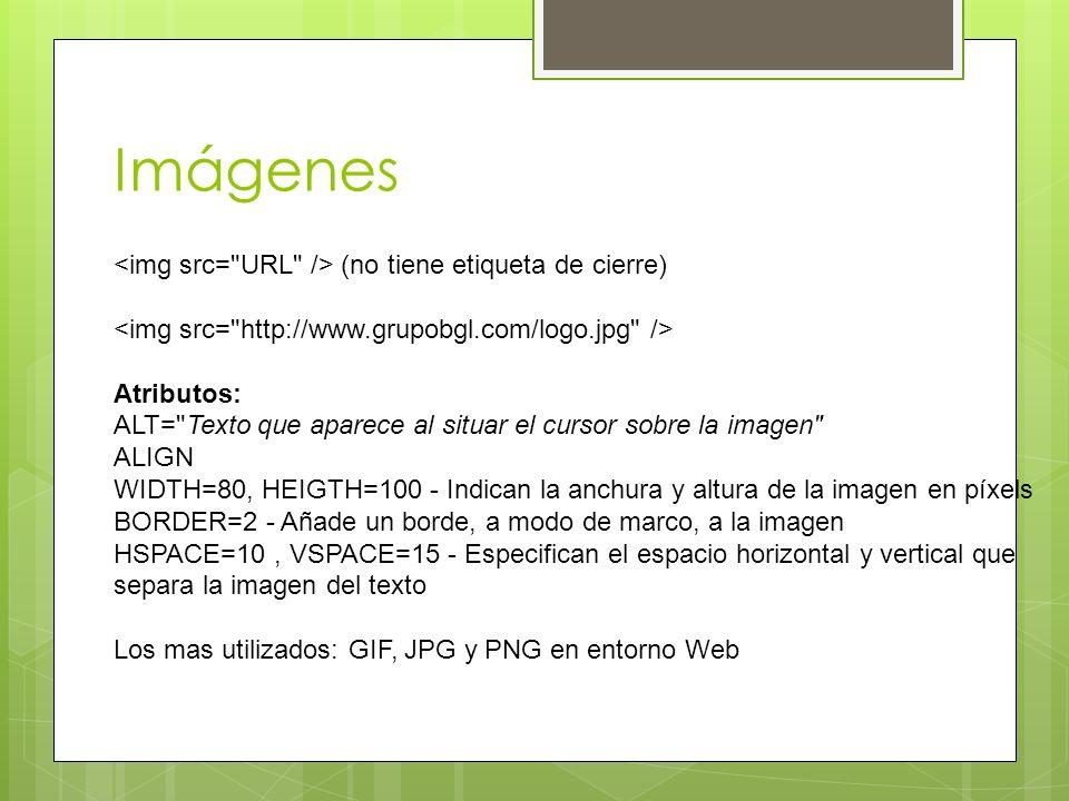 Imágenes <img src= URL /> (no tiene etiqueta de cierre)