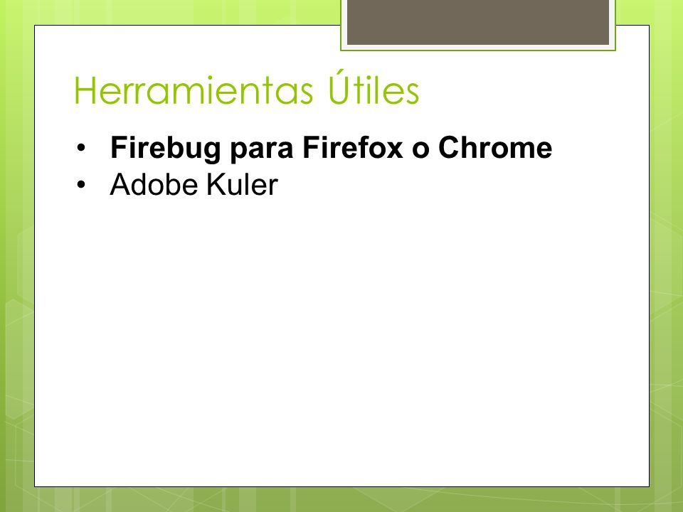 Herramientas Útiles Firebug para Firefox o Chrome Adobe Kuler