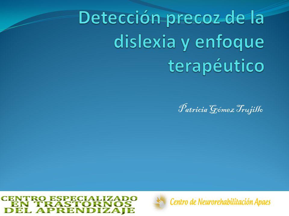 Detección precoz de la dislexia y enfoque terapéutico