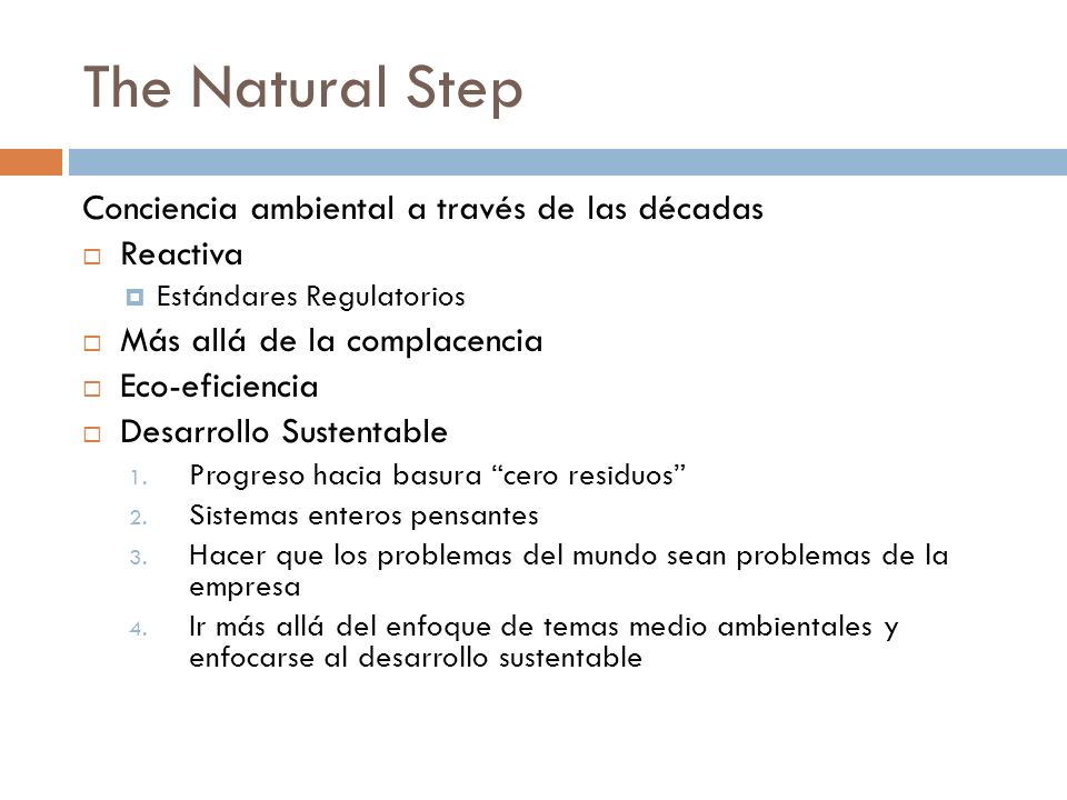 The Natural Step Conciencia ambiental a través de las décadas Reactiva