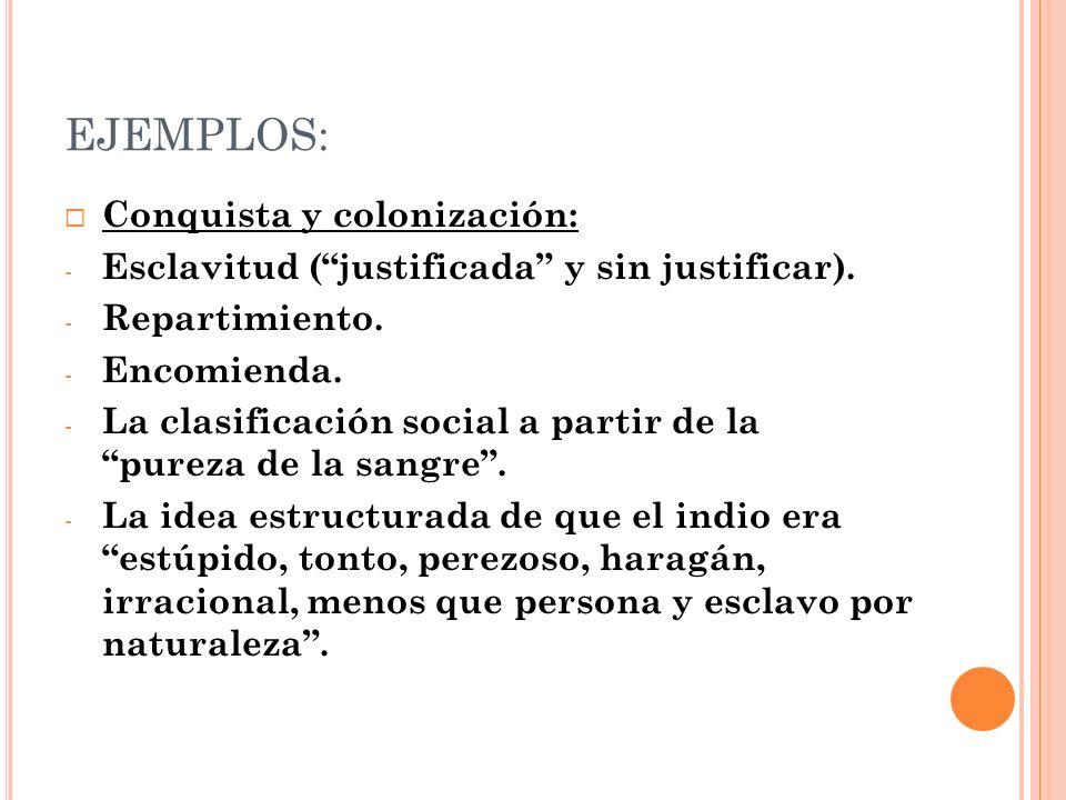 EJEMPLOS: Conquista y colonización: