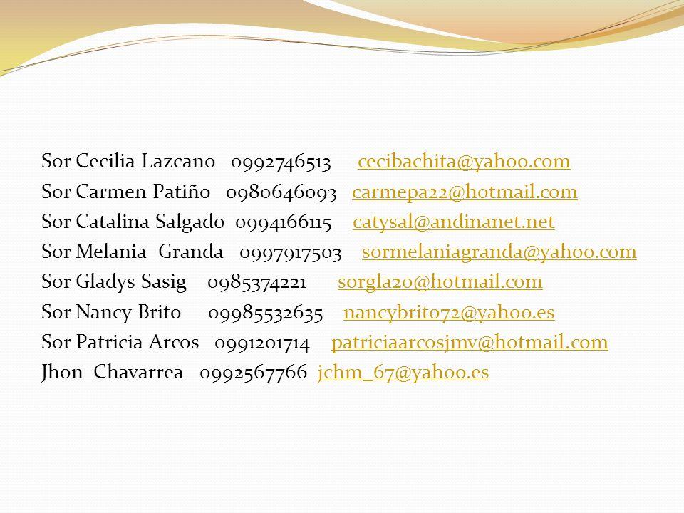 Sor Cecilia Lazcano 0992746513 cecibachita@yahoo