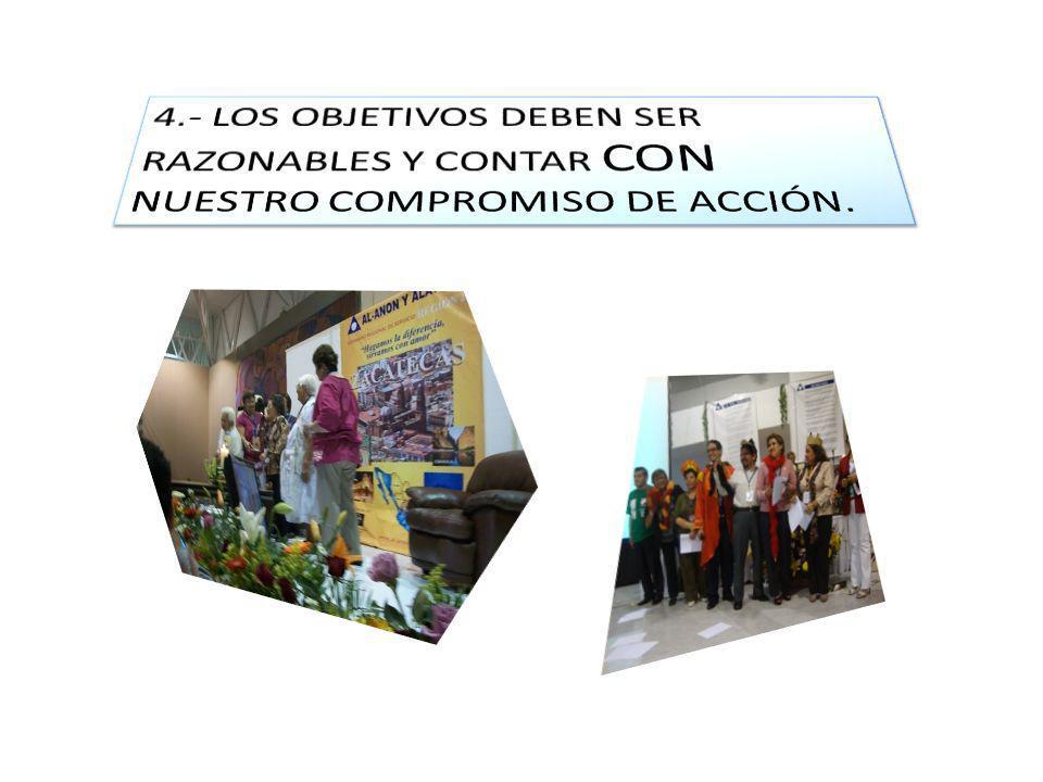 4.- LOS OBJETIVOS DEBEN SER RAZONABLES Y CONTAR CON NUESTRO COMPROMISO DE ACCIÓN.