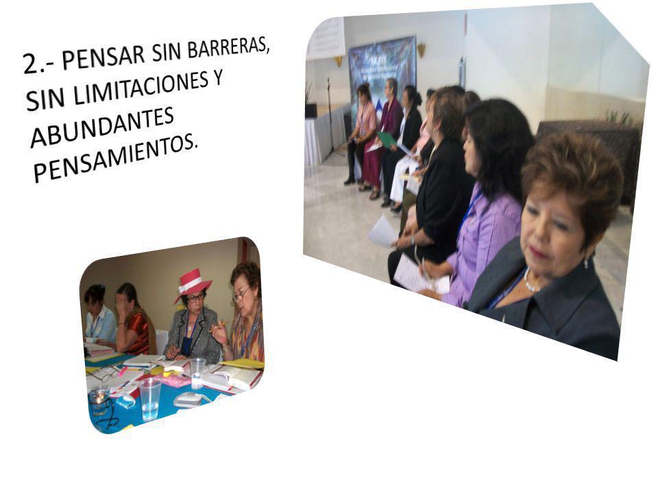 2.- PENSAR SIN BARRERAS, SIN LIMITACIONES Y ABUNDANTES PENSAMIENTOS.
