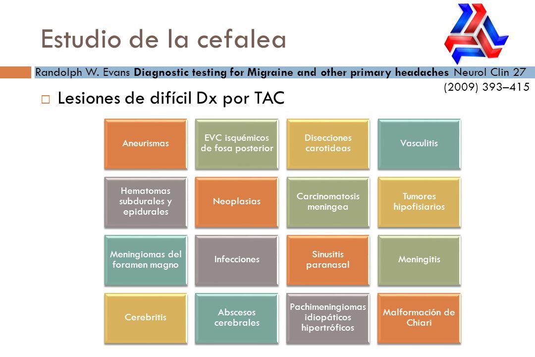 Estudio de la cefalea Lesiones de difícil Dx por TAC