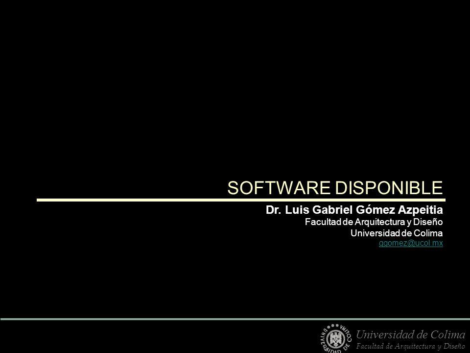SOFTWARE DISPONIBLE Dr. Luis Gabriel Gómez Azpeitia