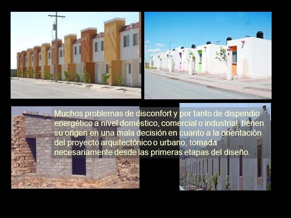 Muchos problemas de disconfort y por tanto de dispendio energético a nivel doméstico, comercial o industrial, tienen su origen en una mala decisión en cuanto a la orientación del proyecto arquitectónico o urbano, tomada necesariamente desde las primeras etapas del diseño.