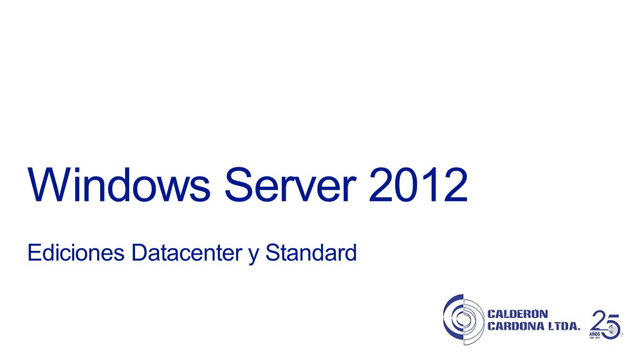 Windows Server 2012 Ediciones Datacenter y Standard