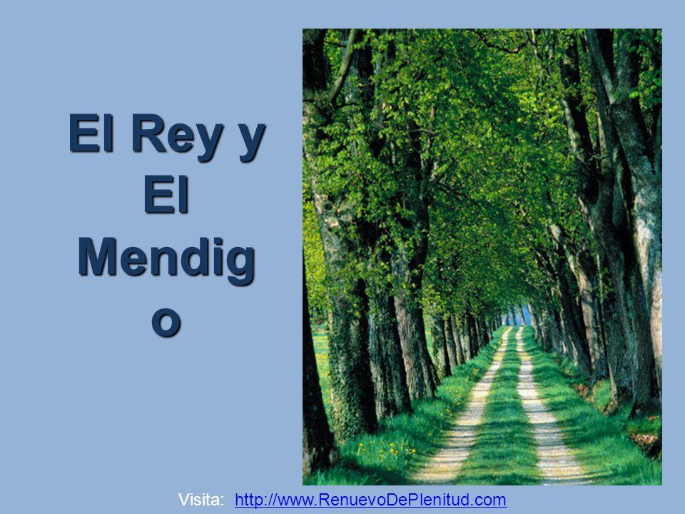El Rey y El Mendigo Visita: http://www.RenuevoDePlenitud.com