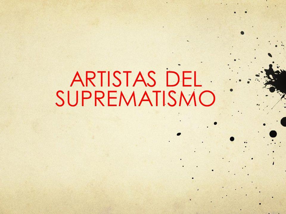 ARTISTAS DEL SUPREMATISMO