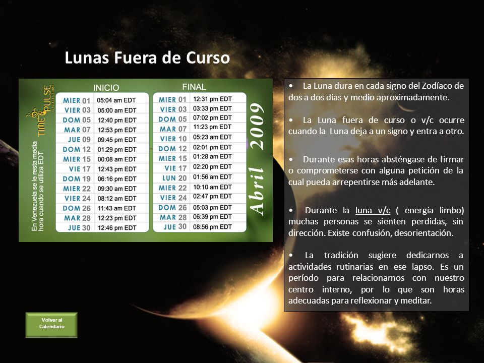 Lunas Fuera de Curso La Luna dura en cada signo del Zodíaco de dos a dos días y medio aproximadamente.