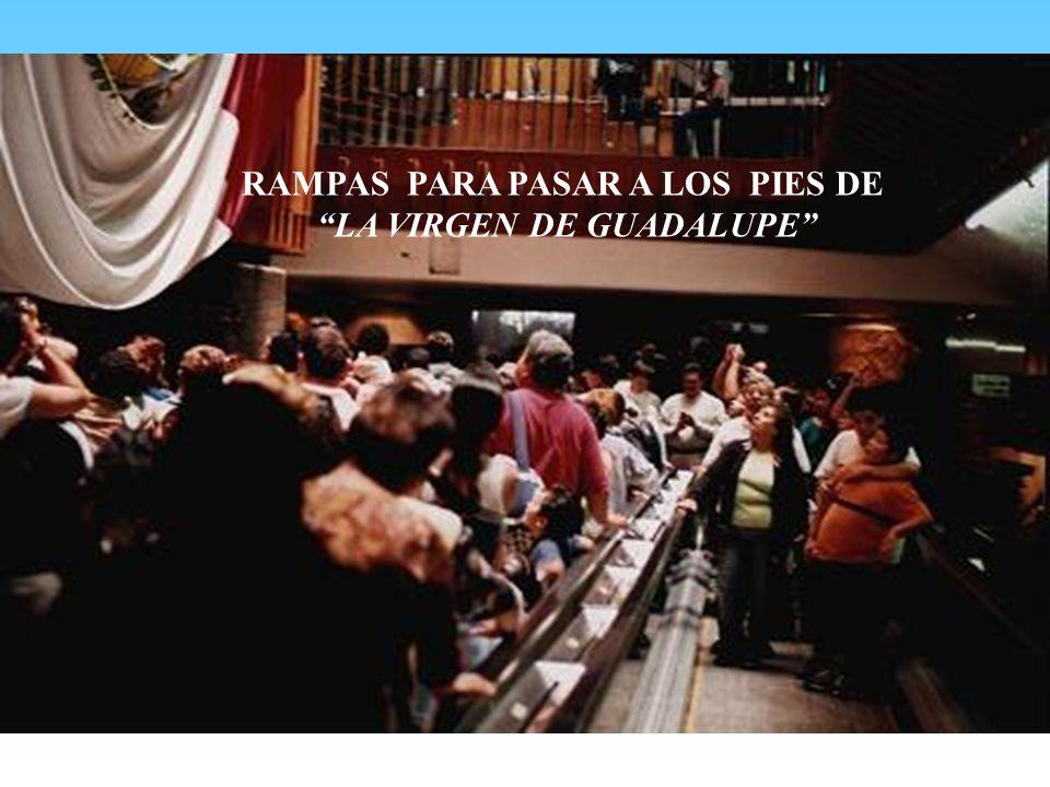 RAMPAS PARA PASAR A LOS PIES DE LA VIRGEN DE GUADALUPE