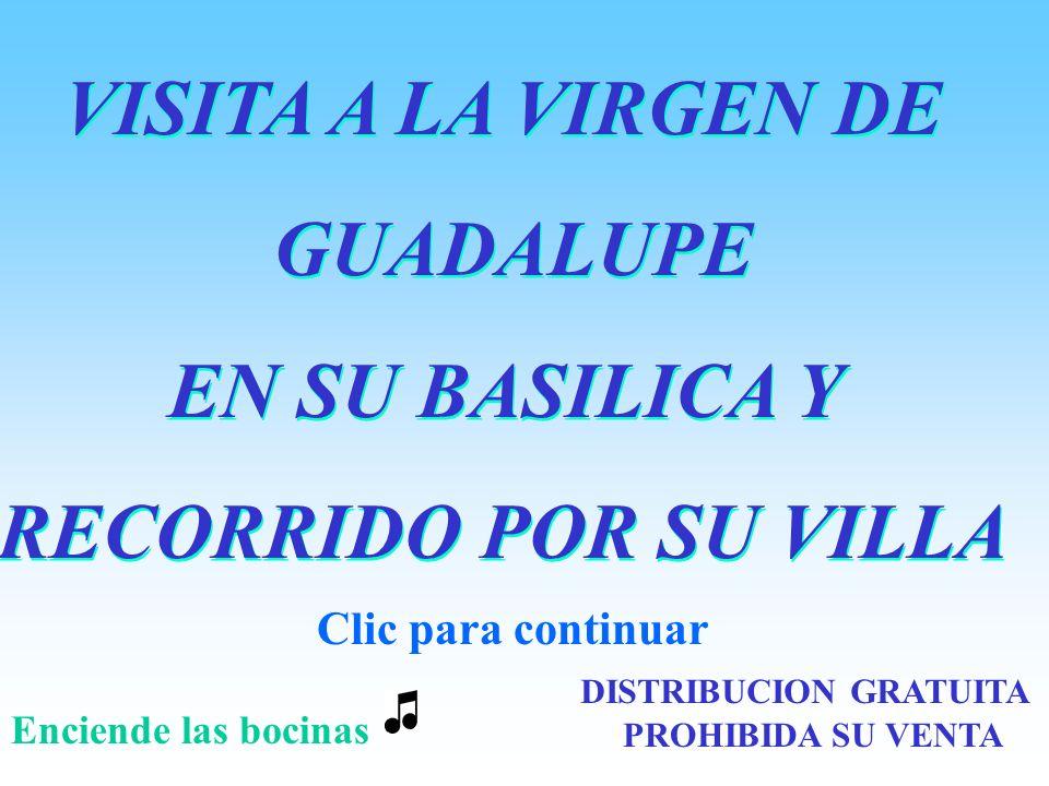 VISITA A LA VIRGEN DE GUADALUPE EN SU BASILICA Y