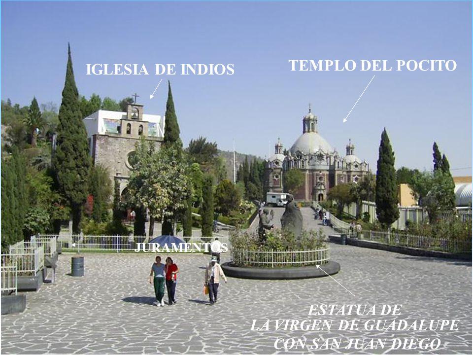 TEMPLO DEL POCITO IGLESIA DE INDIOS ESTATUA DE LA VIRGEN DE GUADALUPE