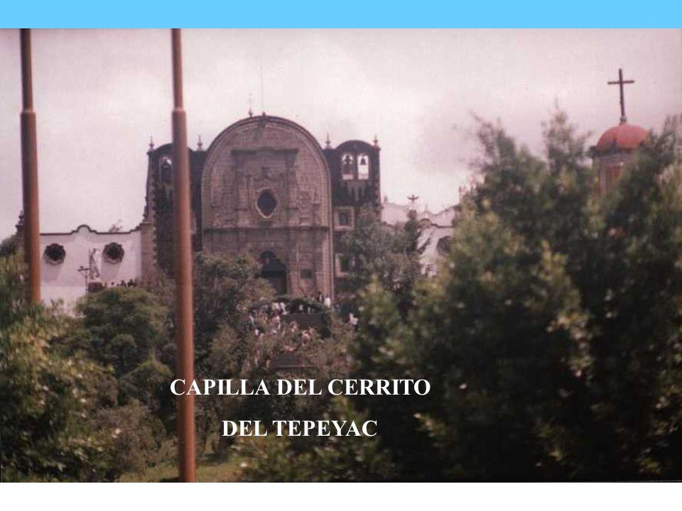CAPILLA DEL CERRITO DEL TEPEYAC