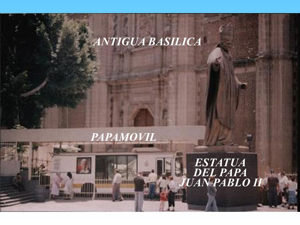 ANTIGUA BASILICA PAPAMOVIL ESTATUA DEL PAPA JUAN PABLO II