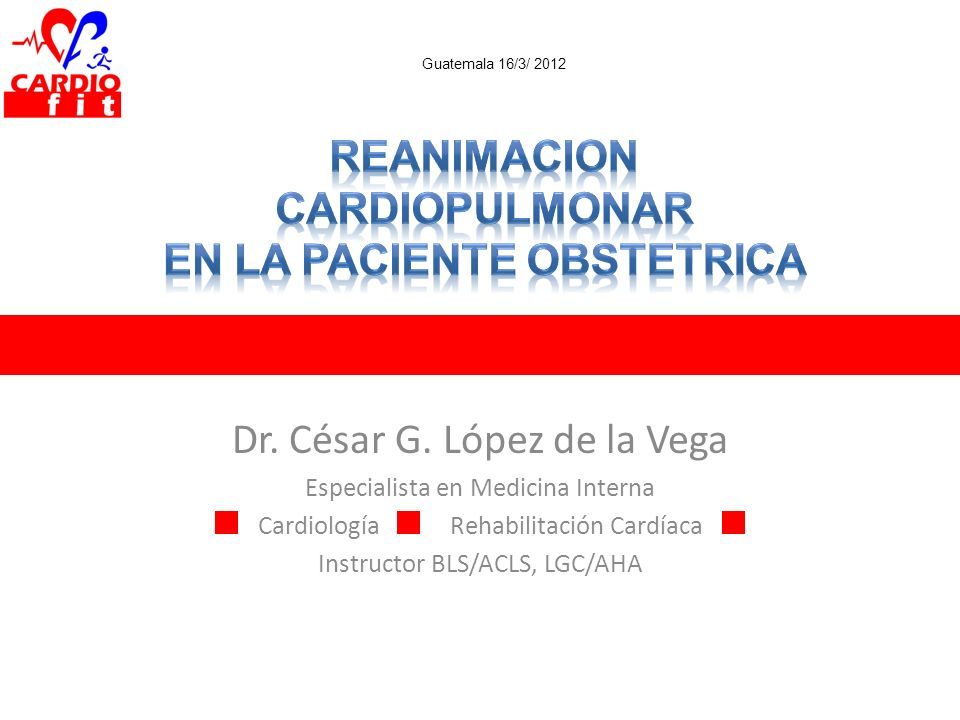 REANIMACION CARDIOPULMONAR EN LA PACIENTE OBSTETRICA