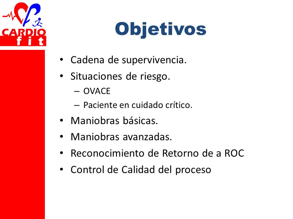 Objetivos Cadena de supervivencia. Situaciones de riesgo.