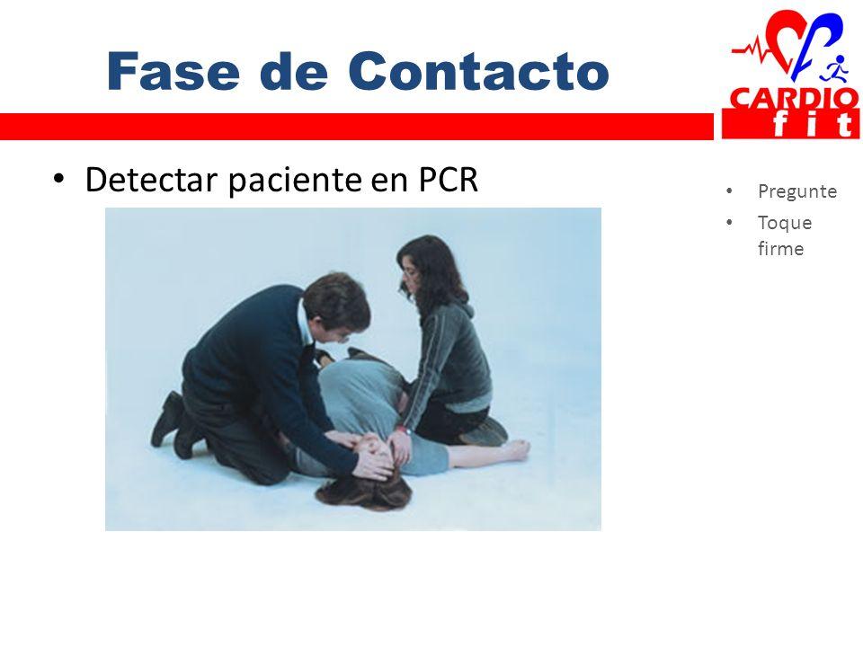 Fase de Contacto Detectar paciente en PCR Pregunte Toque firme