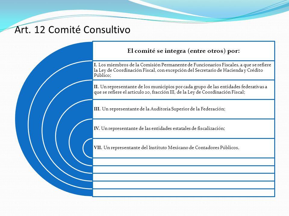 El comité se integra (entre otros) por: