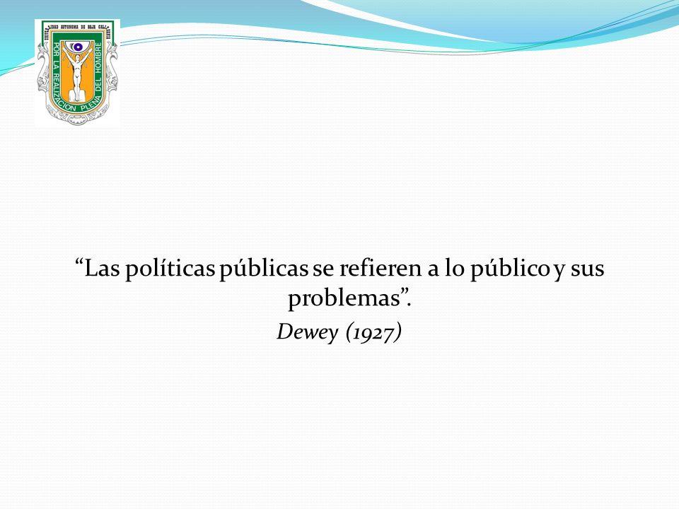 Las políticas públicas se refieren a lo público y sus problemas .