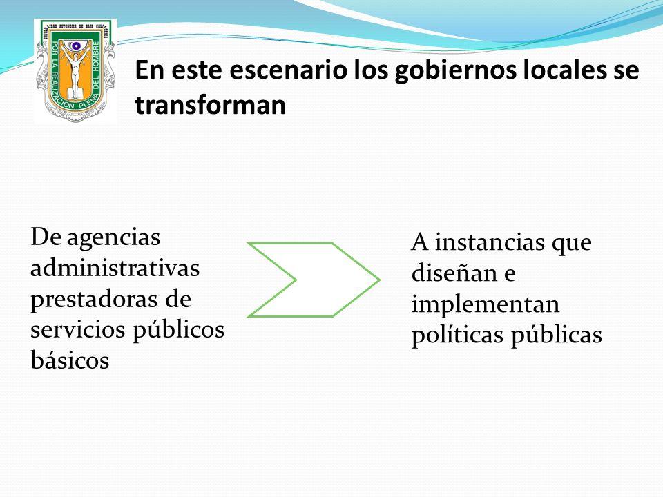 En este escenario los gobiernos locales se transforman