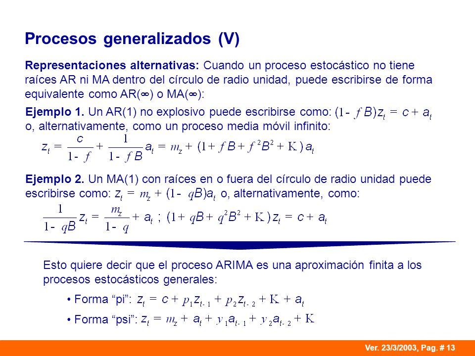 Procesos generalizados (V)