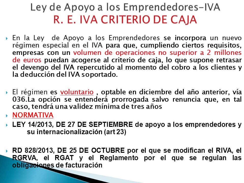 Ley de Apoyo a los Emprendedores-IVA R. E. IVA CRITERIO DE CAJA