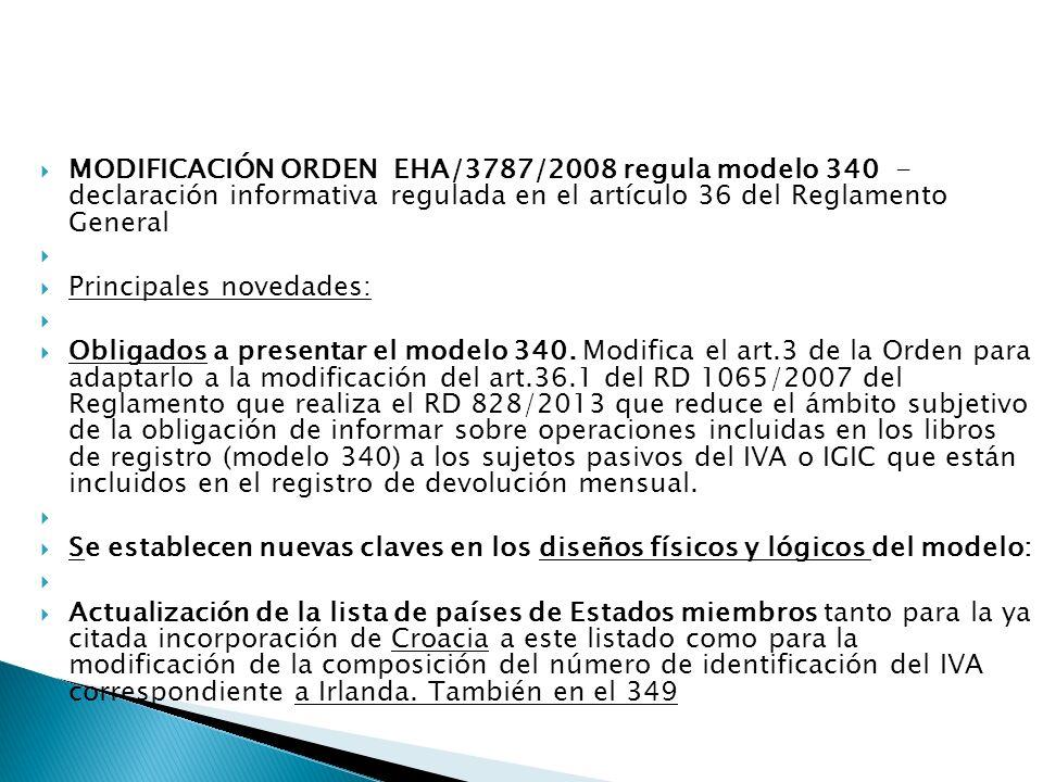 MODIFICACIÓN ORDEN EHA/3787/2008 regula modelo 340 - declaración informativa regulada en el artículo 36 del Reglamento General