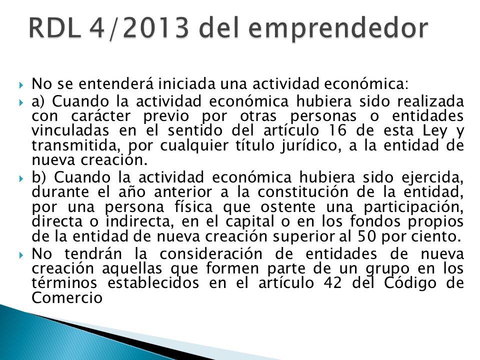 RDL 4/2013 del emprendedor No se entenderá iniciada una actividad económica: