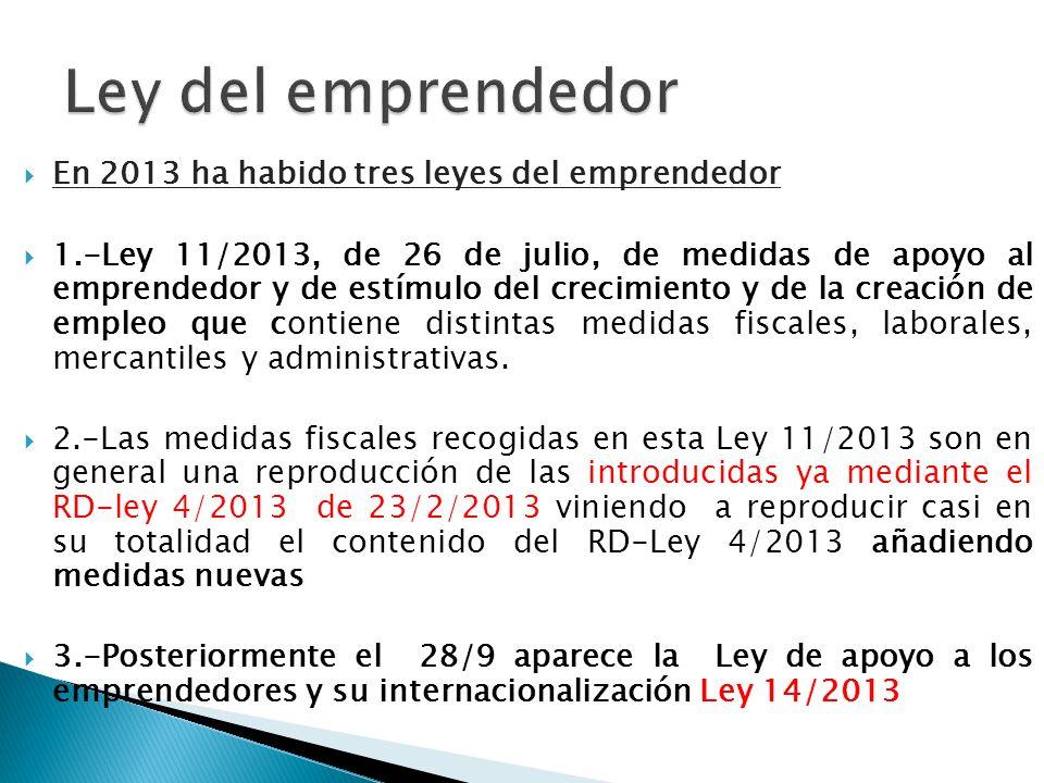 Ley del emprendedor En 2013 ha habido tres leyes del emprendedor