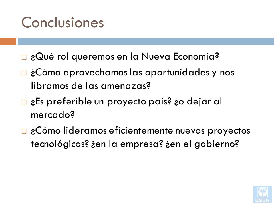Conclusiones ¿Qué rol queremos en la Nueva Economía