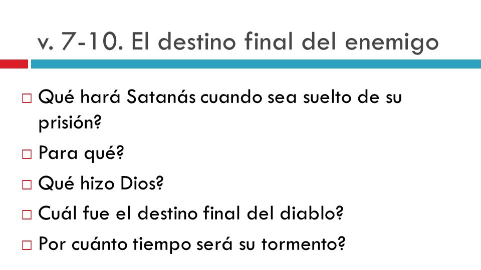 v. 7-10. El destino final del enemigo