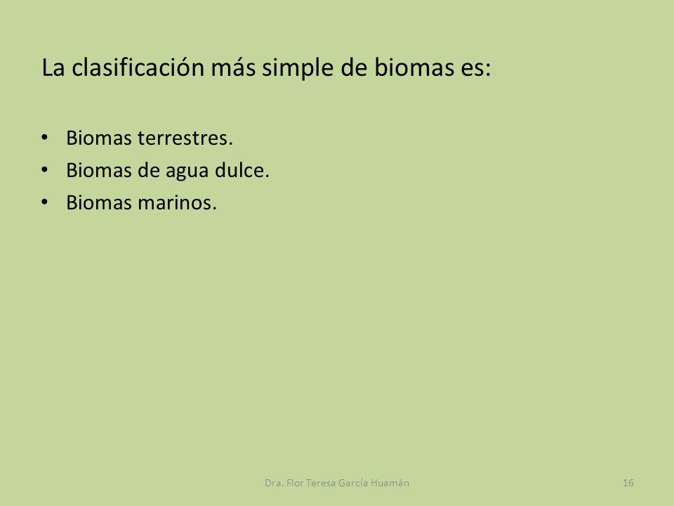 La clasificación más simple de biomas es: