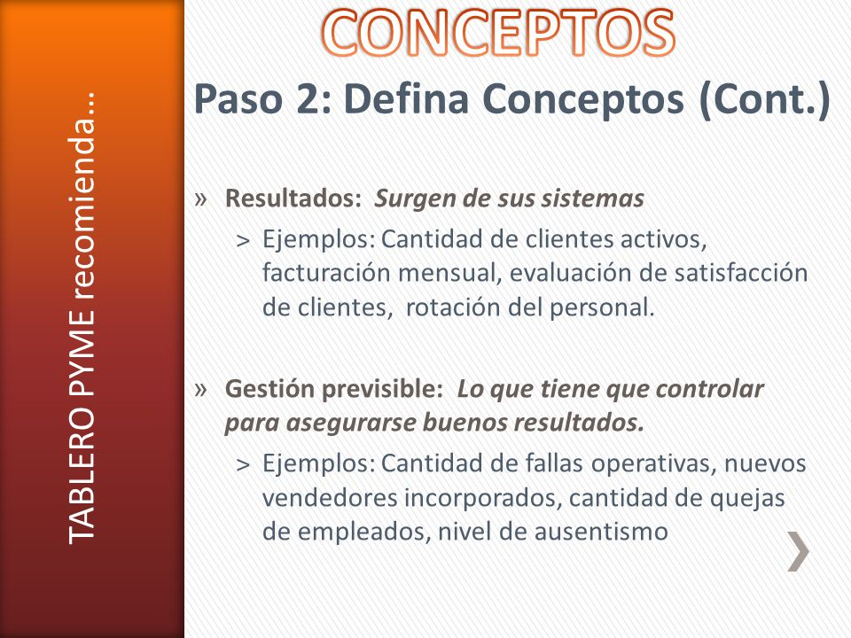 CONCEPTOS Paso 2: Defina Conceptos (Cont.) TABLERO PYME recomienda…