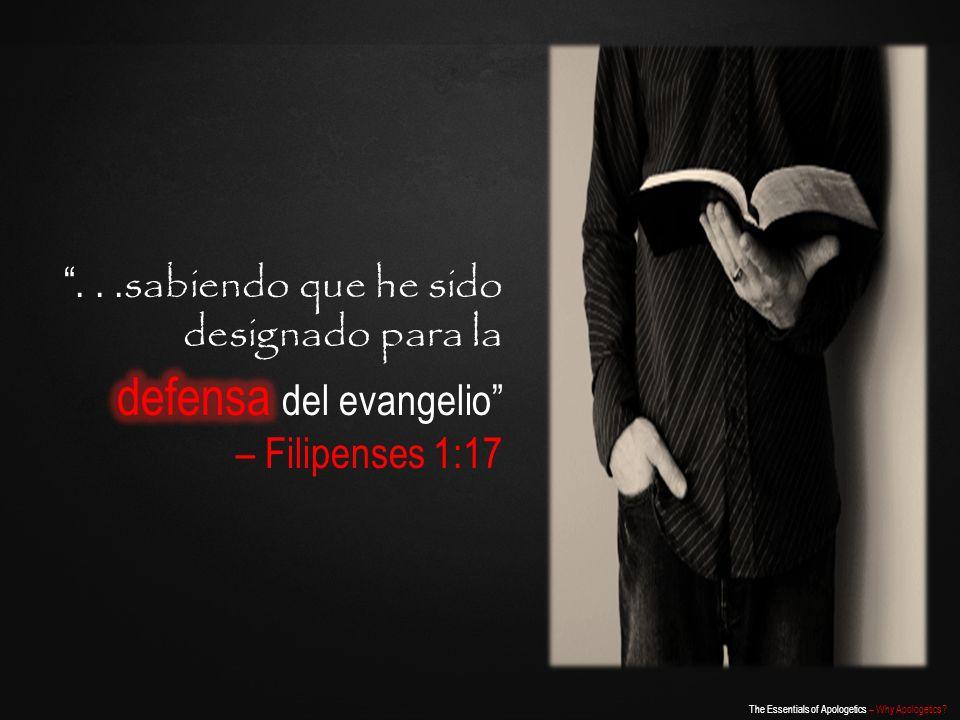 . . .sabiendo que he sido designado para la defensa del evangelio – Filipenses 1:17