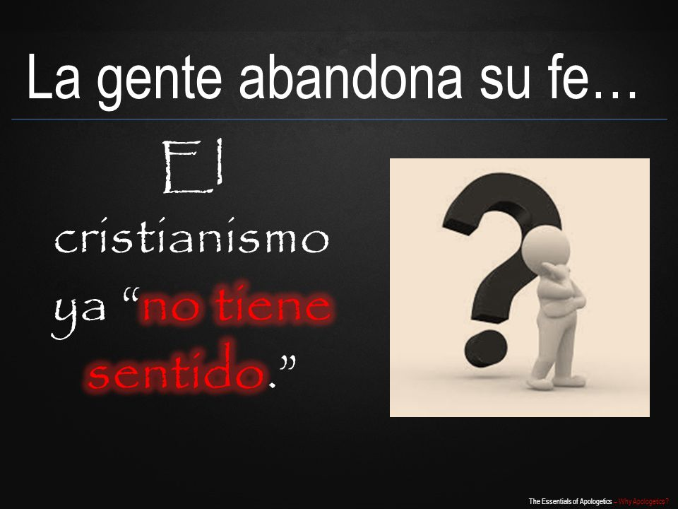 La gente abandona su fe…