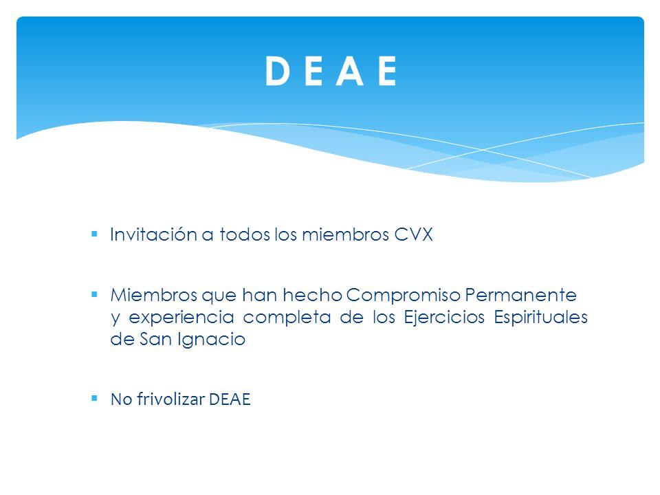 D E A E Invitación a todos los miembros CVX