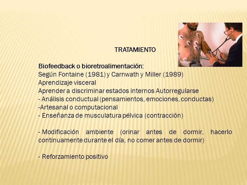 TRATAMIENTO Biofeedback o bioretroalimentación: Según Fontaine (1981) y Carnwath y Miller (1989)