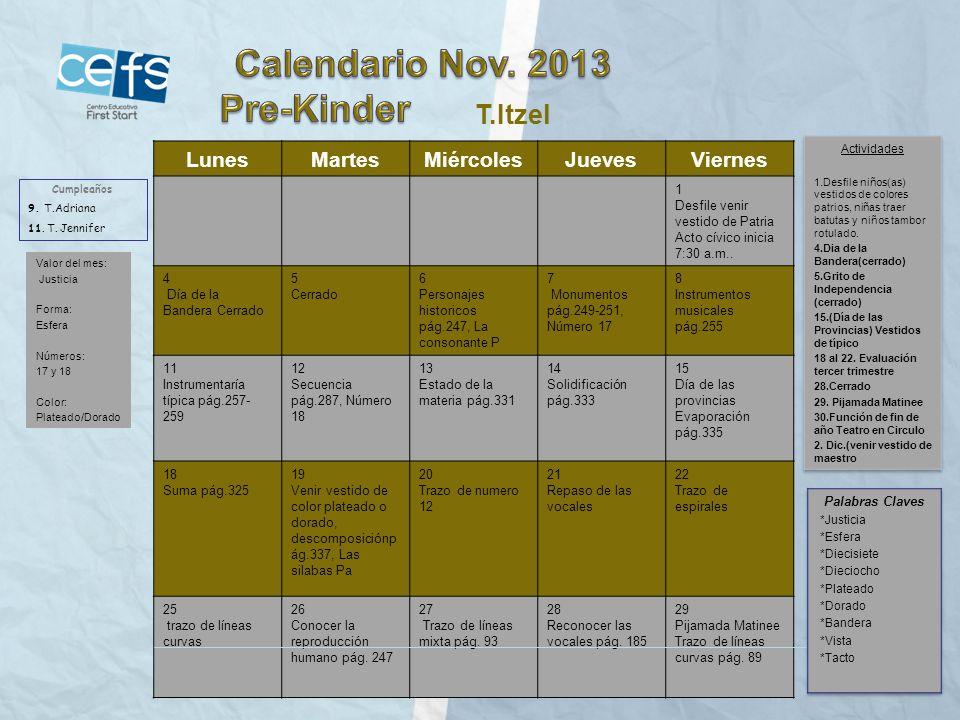 Calendario Nov. 2013 Pre-Kinder T.Itzel Lunes Martes Miércoles Jueves