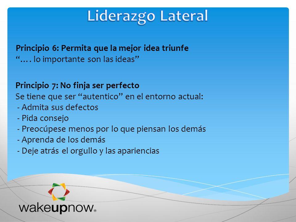 Liderazgo Lateral Principio 6: Permita que la mejor idea triunfe