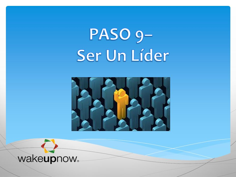 PASO 9– Ser Un Líder