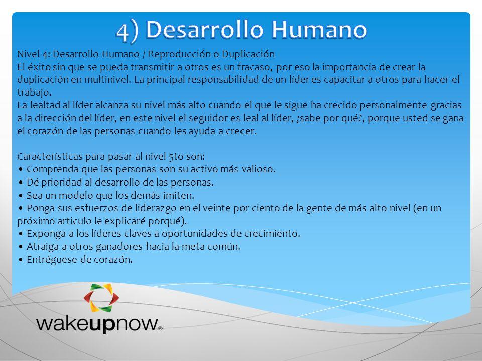4) Desarrollo Humano Nivel 4: Desarrollo Humano / Reproducción o Duplicación.